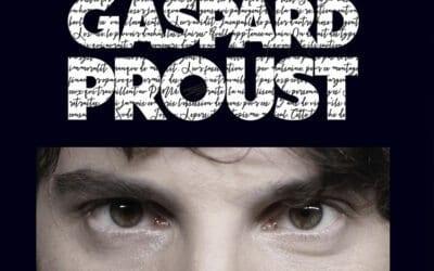 Gaspard Proust : les dernières ! – Reporté